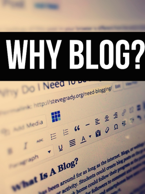Why Should I Blog?