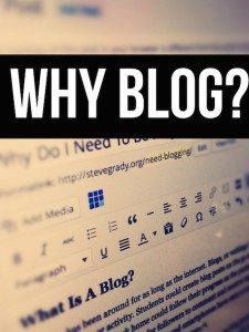 Why Do I Need To Be Blogging?